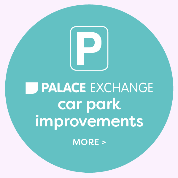 Find out about the Palace Exchange car park improvements